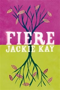 Jackie Kay: Fiere
