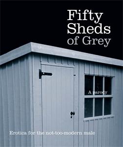 Fifty Sheds of Grey (A Parody)