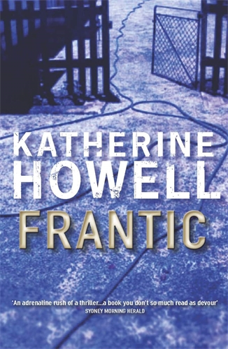 Katherine Howell: Frantic: An Ella Marconi Novel 1