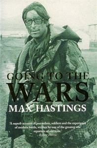 Max Hastings: Going to the Wars