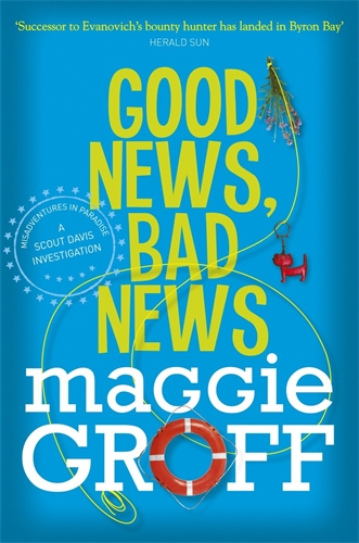 Good News, Bad News: A Scout Davis Investigation 2 - Maggie Groff