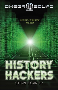 Charlie Carter: History Hackers: Omega Squad 2