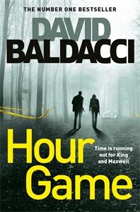 David Baldacci: Hour Game: King and Maxwell Book 2