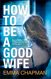 Emma Chapman: How To Be a Good Wife