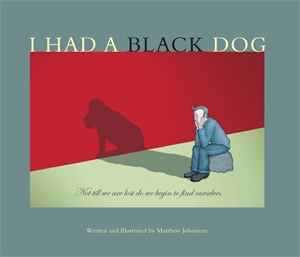 Matthew Johnstone: I Had a Black Dog