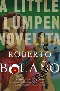 Roberto Bolaño: A Little Lumpen Novelita