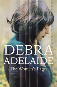 Debra Adelaide - The Women's Pages