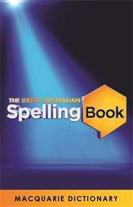 Macquarie Dictionary: The Great Australian Spelling Book
