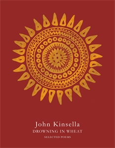 John Kinsella: Drowning in Wheat