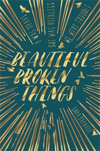 Sara Barnard: Beautiful Broken Things: Book 1