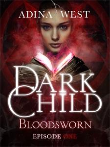 Dark Child (Bloodsworn): Episode 1