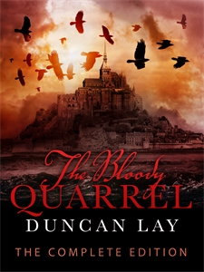 Duncan Lay: The Bloody Quarrel: The Arbalester Trilogy 2 (Complete Edition)