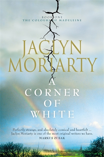A Corner of White: The Colours of Madeleine 1 - Jaclyn Moriarty