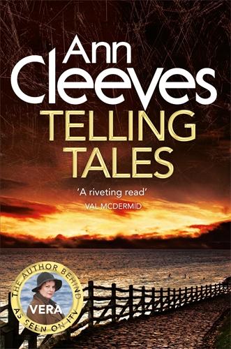 Ann Cleeves: Telling Tales: A Vera Stanhope Novel 2