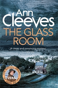 Ann Cleeves: The Glass Room: A Vera Stanhope Novel 5