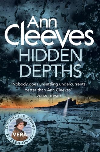 Ann Cleeves: Hidden Depths: A Vera Stanhope Novel 3
