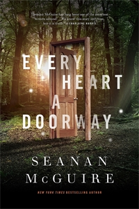 Seanan McGuire: Every Heart a Doorway