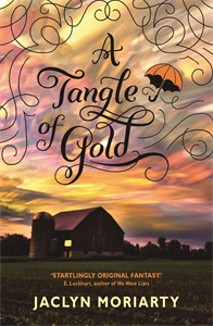 Jaclyn Moriarty: A Tangle of Gold: The Colours of Madeleine 3