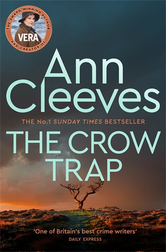 Ann Cleeves: The Crow Trap: A Vera Stanhope Novel 1