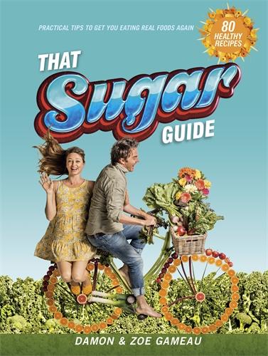 Damon Gameau: That Sugar Guide