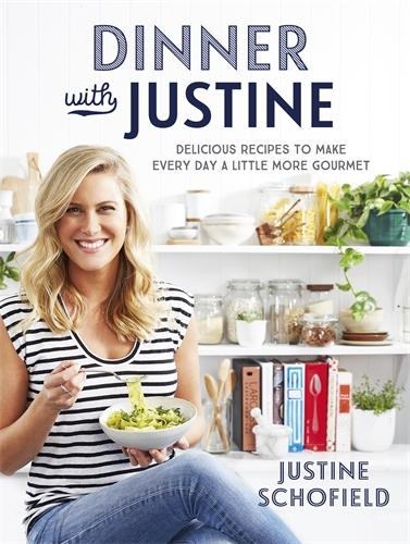 Justine Schofield: Dinner with Justine