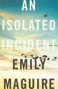An Isolated Incident - Emily Maguire