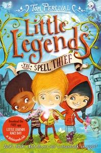 Tom Percival: The Spell Thief: Little Legends 1