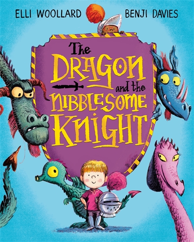 Elli Woollard: The Dragon and the Nibblesome Knight