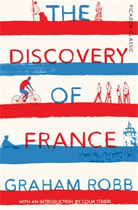 Graham Robb: The Discovery of France