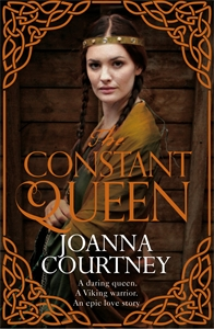 Joanna Courtney: The Constant Queen: Queens of Conquest 2
