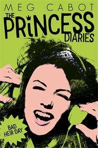 Meg Cabot: The Princess Diaires 9: Bad Heir Day