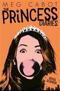 Meg Cabot: The Princess Diaries 8: Royal Scandal
