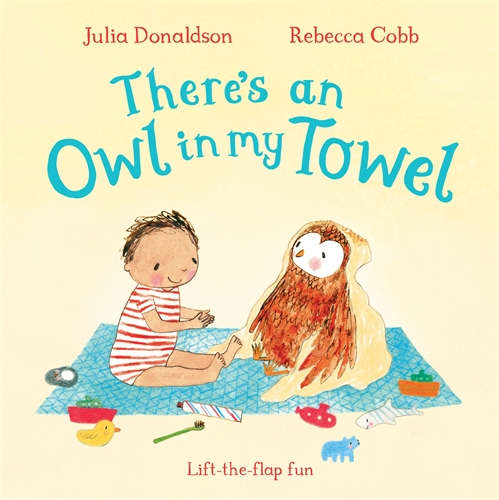 Julia Donaldson: There's an Owl in My Towel