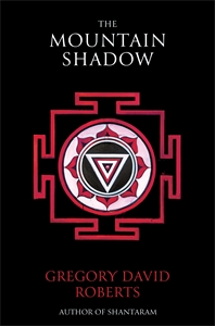 Gregory David Roberts: The Mountain Shadow