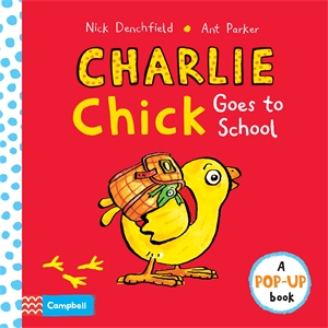 Nick Denchfield: Charlie Chick Goes To School