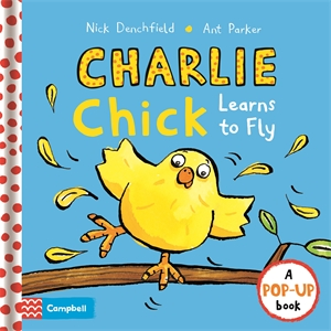 Nick Denchfield: Charlie Chick Learns To Fly
