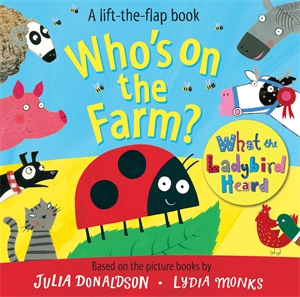 Who's on the Farm? A What the Ladybird Heard Book