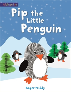 Roger Priddy: Pip the Little Penguin : Alphaprints