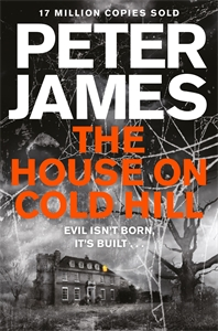 Peter James: The House on Cold Hill: The House on Cold Hill Book 1