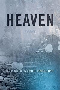 Rowan Ricardo Phillips: Heaven