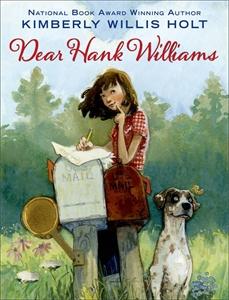 Kimberly Willis Holt: Dear Hank Williams