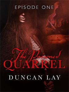Duncan Lay: The Poisoned Quarrel: Episode 1