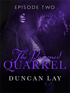 Duncan Lay: The Poisoned Quarrel: Episode 2