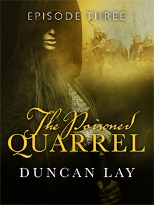 Duncan Lay: The Poisoned Quarrel: Episode 3