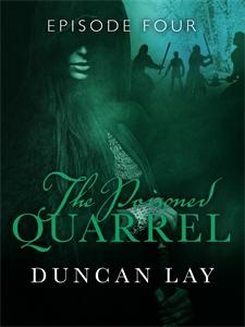 Duncan Lay: The Poisoned Quarrel: Episode 4