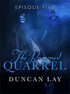 Duncan Lay: The Poisoned Quarrel: Episode 5