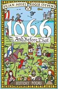 Brian Moses: 1066 and before that - History Poems