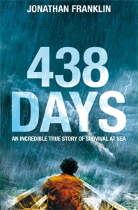 Jonathan Franklin: 438 Days: An Incredible True Story of Survival at Sea