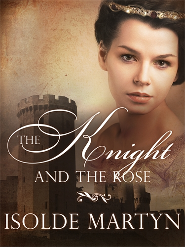 Isolde Martyn: The Knight and the Rose