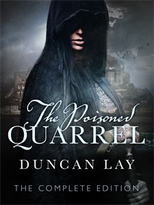 Duncan Lay: The Poisoned Quarrel: The Arbalester Trilogy 3 (Complete Edition)